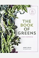 The Book of Greens: A Cook's Compendium of 40 Varieties, from Arugula to Watercress, with More Than 175 Recipes [A Cookbook] Kindle Edition