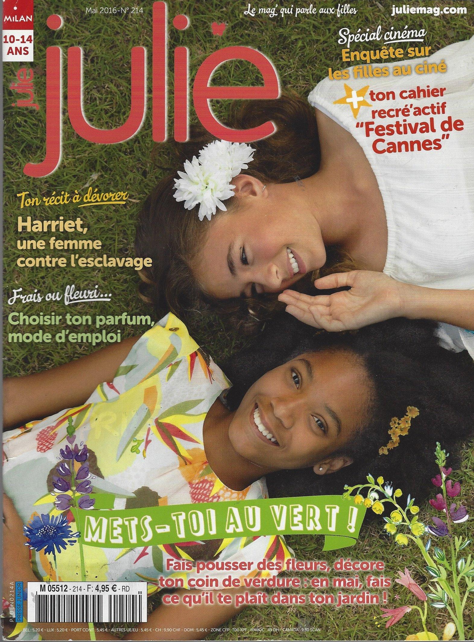 Julie Magazine Pour Les 10 14 Ans N 214 Mai 2016 Harriet Une