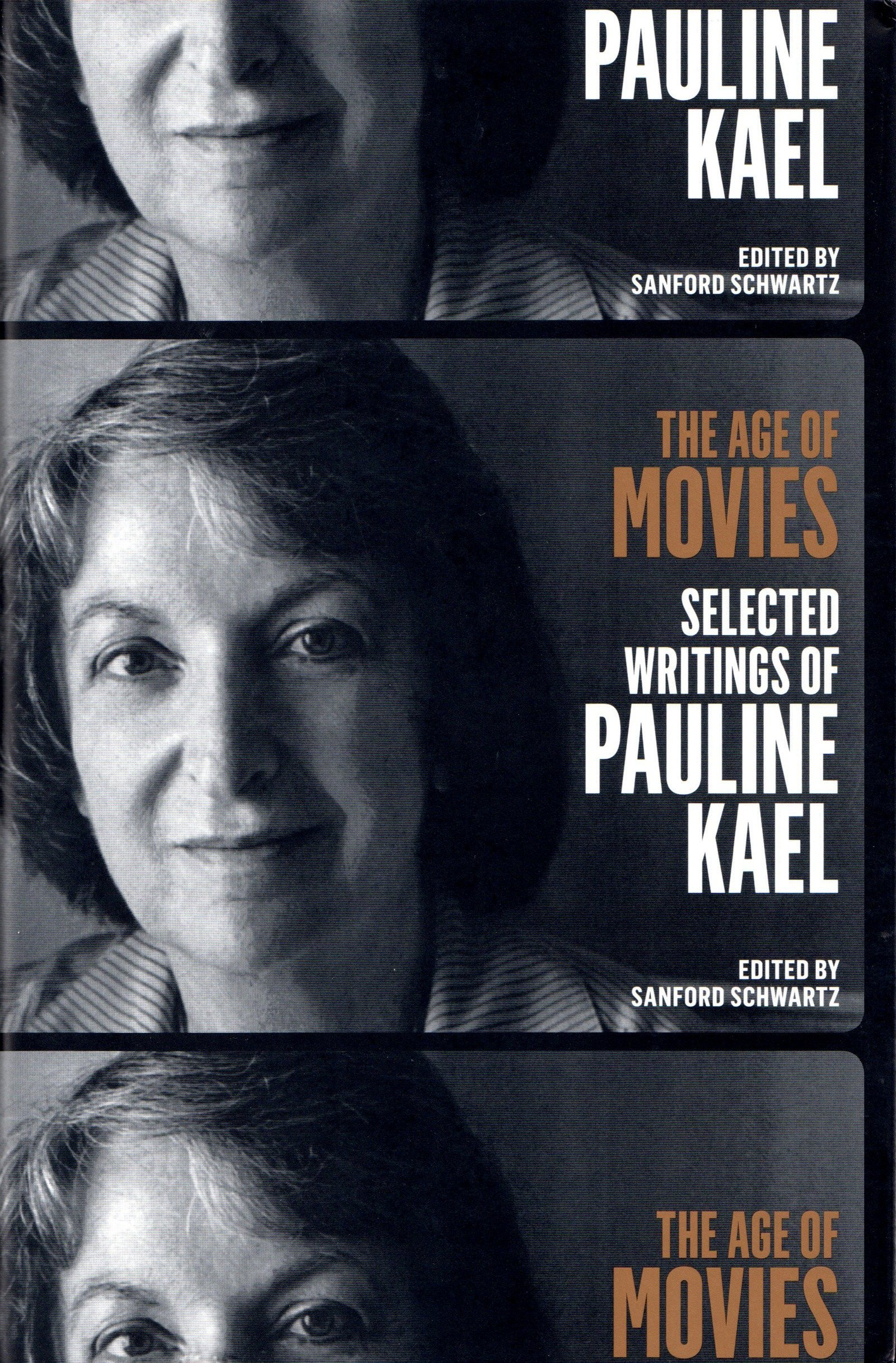 The Age Of Movies  Selected Writings Of Pauline Kael  A Library Of America Special Publication
