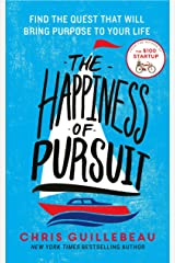 The Happiness of Pursuit: Find the Quest that will Bring Purpose to Your Life (Old Edition) Paperback