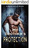 My Brother's Protection: A Dark Romantic Thriller