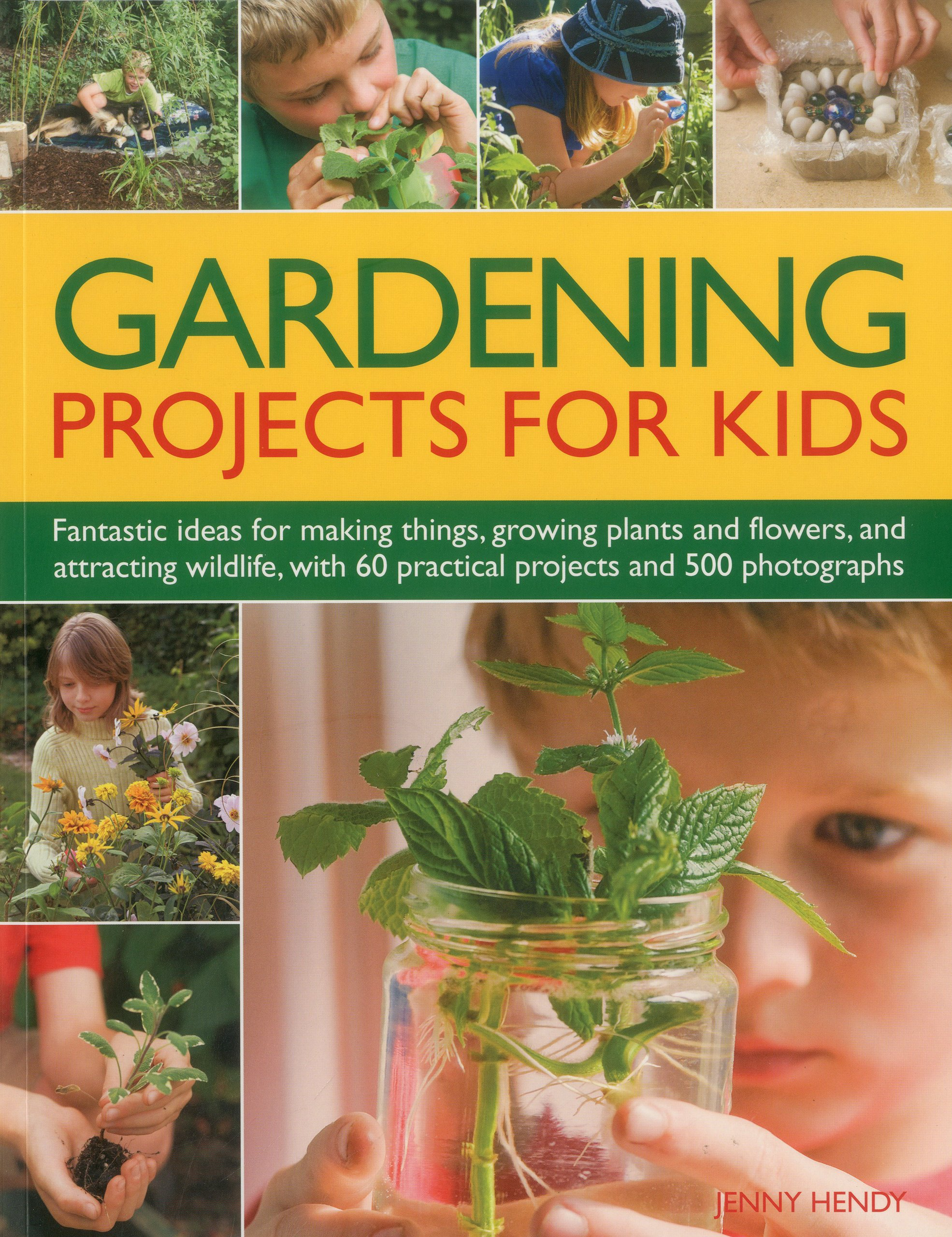 Gardening Projects for Kids: Fantastic ideas for making things ...