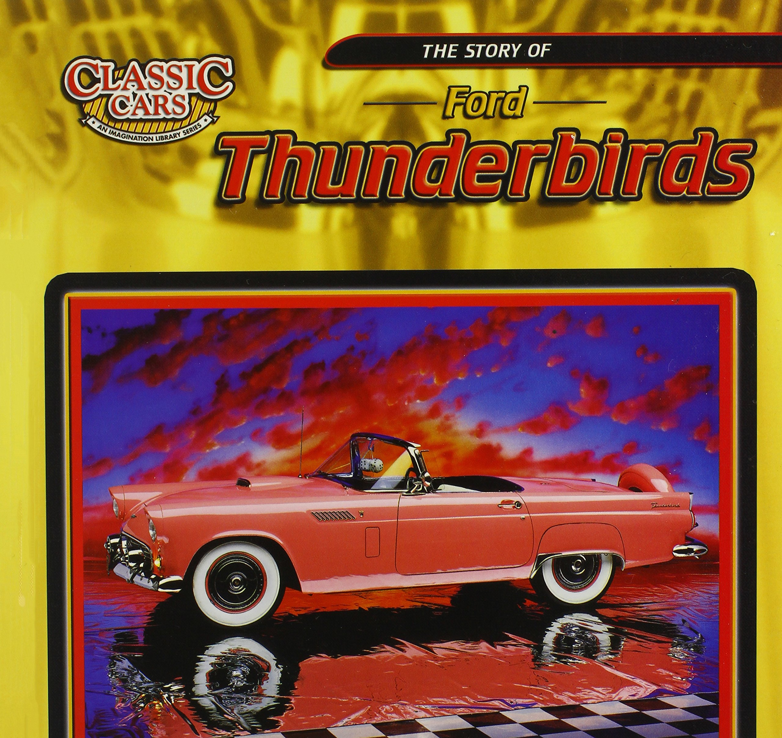 The Story of Ford Thunderbirds (Classic Cars: An Imagination Library Series) pdf epub