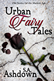 Urban Fairy Tales: A Short Story Collection (English Edition)