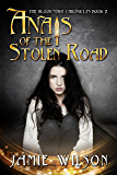 Anais of the Stolen Road (The Blood Mage Chronicles Book 2)