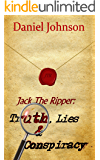 Jack the Ripper: Truth, Lies, and Conspiracy