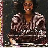 Juju's Loops: Charming Knitting Patterns by Juju Vail and Susan Cropper, Loop London
