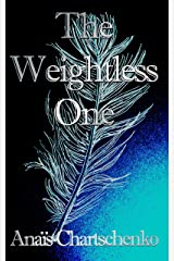 The Weightless One Kindle Edition