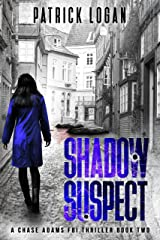 Shadow Suspect (A Chase Adams FBI Thriller Book 2) Kindle Edition