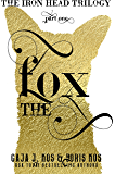 The Fox (The Iron Head Trilogy, Part One)