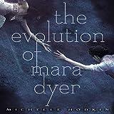 The Evolution of Mara Dyer: Mara Dyer, Book 2