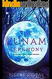 The Lunam Ceremony (Book One)