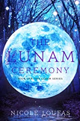 The Lunam Ceremony (Book One) Kindle Edition