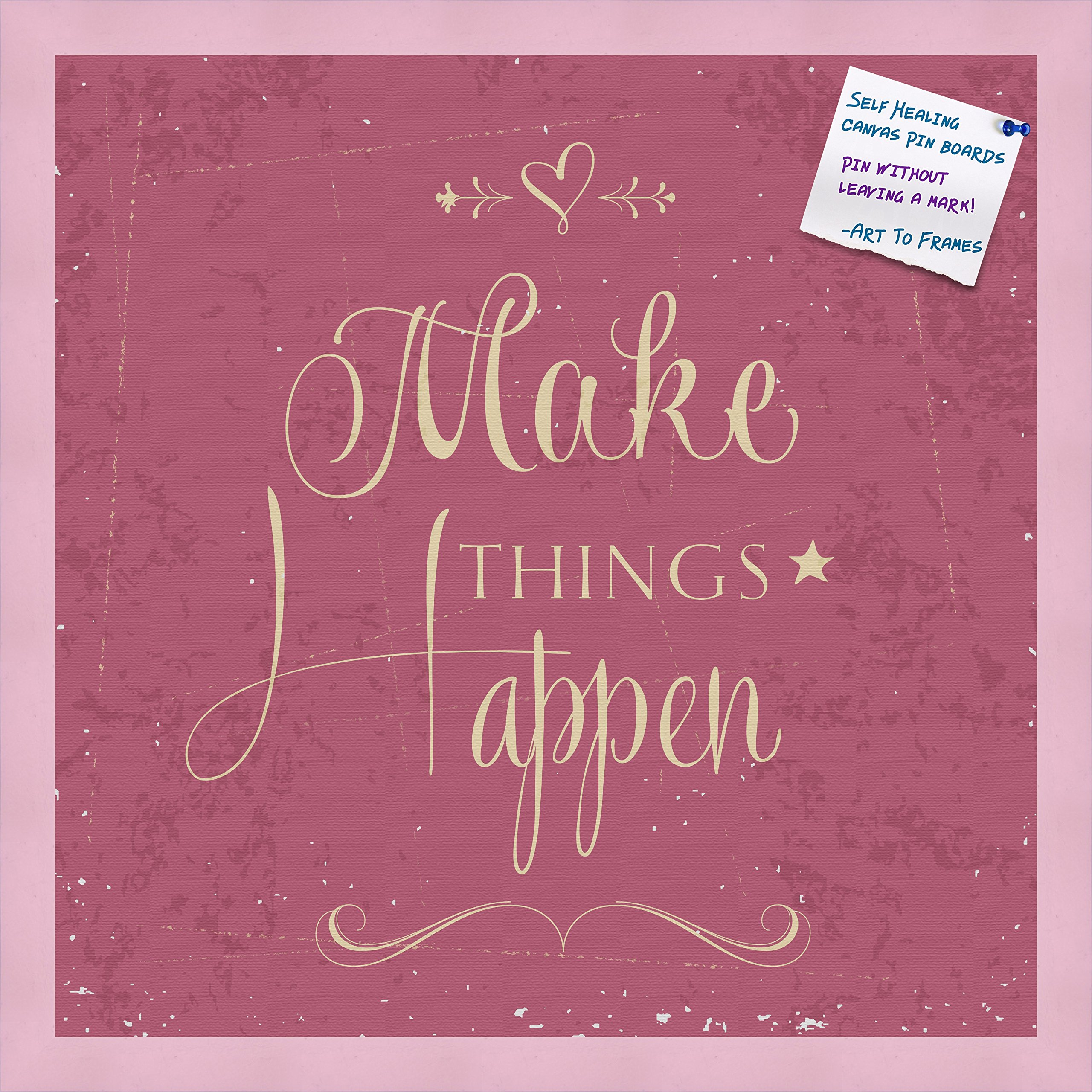 PinPix decorative pin cork bulletin board made from high quality canvas, Make Things Happen Fuschia Print printed at 20x20 Inches and framed in Baby Pink Stain on Beech (PinPix-921)