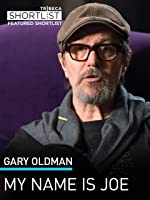 Gary Oldman: My Name Is Joe