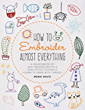 How to Embroider Almost Everything:A Sourcebook of 500+ Modern Motifs + Easy Stitch Tutorials - Learn to Draw with…