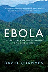 Ebola: The Natural and Human History of a Deadly Virus Kindle Edition