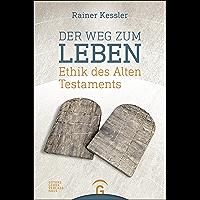 Der Weg zum Leben: Ethik des Alten Testaments