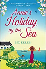 Annie's Holiday by the Sea: A heartwarming laugh out loud romantic comedy Kindle Edition