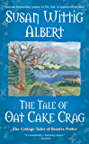 The Tale of Oat Cake Crag (The Cottage Tales of Beatrix P Book 7)