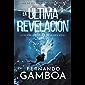 LA ÚLTIMA REVELACIÓN (Las aventuras de Ulises Vidal nº 3) (Spanish Edition)