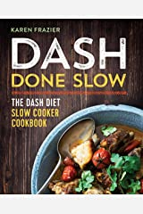 DASH Done Slow: The DASH Diet Slow Cooker Cookbook Kindle Edition