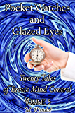 Pocket Watches and Glazed Eyes: Twenty Tales of Erotic Mind Control Volume 5