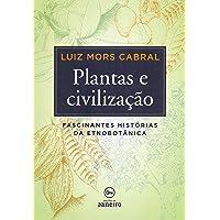Plantas e civilização: Fascinantes histórias da etnobotânica (Brochura)