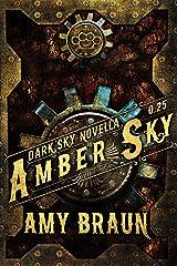 Amber Sky: A Dark Sky Prequel Novella Kindle Edition