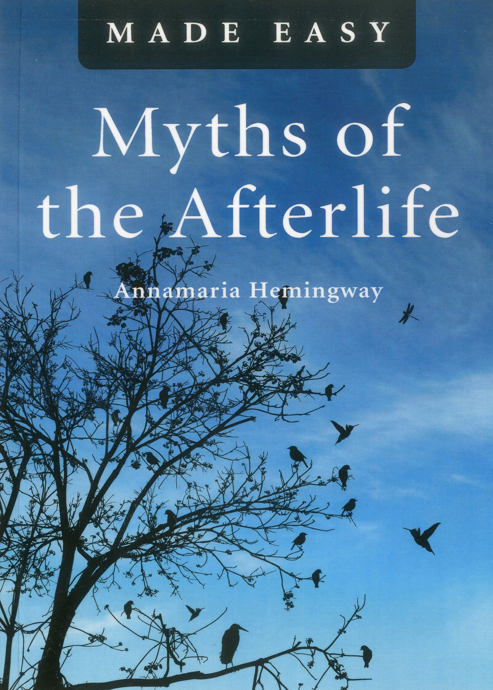 Myths of the Afterlife Made Easy
