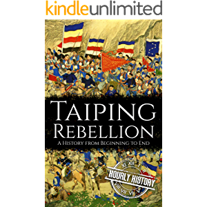 Taiping Rebellion: A History from Beginning to End