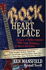 Rock and a Heart Place: A Rock 'n' Roller-coaster Ride from Rebellion to Sweet Salvation Hardcover