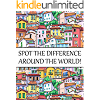 Spot The Difference Around The World!: A Fun Search and Find Books for Children 6-10 years old (Activity Book for Kids…