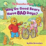 The Berenstain Bears Why Do Good Bears Have Bad Days? (Berenstain Bears/Living Lights)