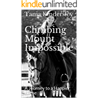 Climbing Mount Impossible: A Journey to a Happier Horse