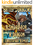 A Sword For A Dragon (Battle Dragons Book 2)