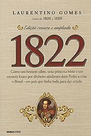 1822: Como um homem sábio, uma princesa triste e um escocês louco por dinheiro ajudaram dom Pedro a criar o Brasil - um país