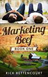 Marketing Beef: A Gay Romantic Comedy (Marketing Beef Gay Romance Book 1)