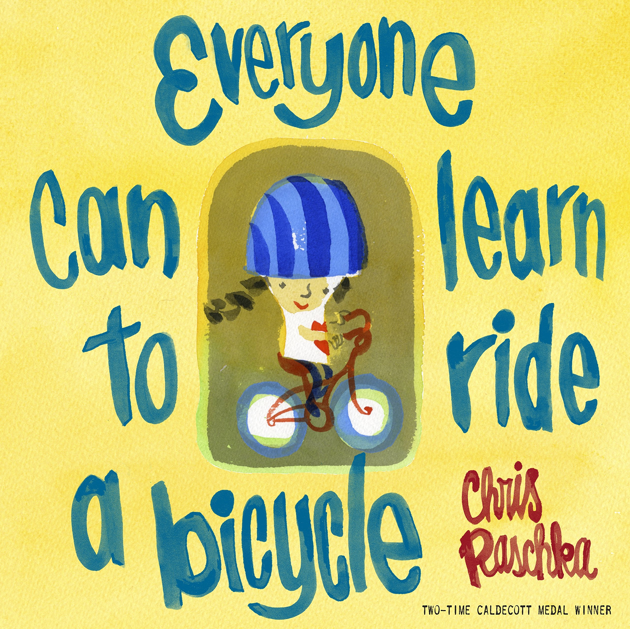 Everyone Can Learn to Ride a Bicycle: Raschka, Chris, Raschka ...