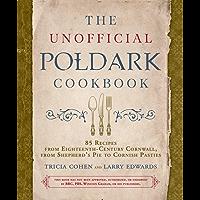 The Unofficial Poldark Cookbook: 85 Recipes from Eighteenth-Century Cornwall, from Shepherd's Pie to Cornish Pasties
