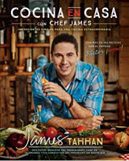 Cocina en casa con chef James: Ingredientes simples para una cocina extraordinaria (Spanish Edition