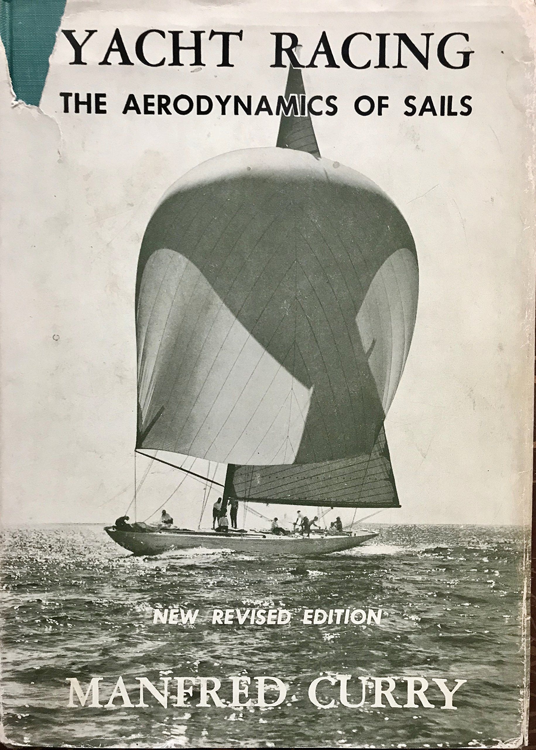 Yacht Racing - The Aerodynamics of Sails and Racing Tactics: Manfred Curry:  Amazon.com: Books