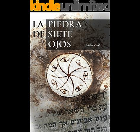 La piedra de siete ojos: Aventura y crimen histórico (Misterio y leyendas nº 1) eBook: Conde, Miriam: Amazon.es: Tienda Kindle