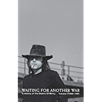 Waiting For Another War: A History of The Sisters Of Mercy Vol. I: 1980-1985 (English Edition)