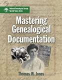 Mastering Genealogical Documentation [Paperback] Thomas W. Jones