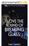 I Love The Sound Of Breaking Glass (The Christy Kennedy Mysteries Book 2) (English Edition)