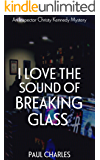 I Love The Sound Of Breaking Glass (The Christy Kennedy Mysteries Book 2)