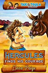 Hercules Finds His Courage: early reader book for kids ages 6-8 (Taki & Toula Time Travelers 1) Kindle Edition