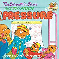 The Berenstain Bears and Too Much Pressure (First Time Books(R))