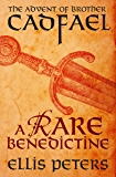 A Rare Benedictine: The Advent of Brother Cadfael (The Chronicles of Brother Cadfael Book 21)